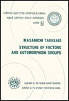 Structure of Factors and Automorphism Groups (Cbms Regional Conference Series in Mathematics)  by  Masamichi Takesaki