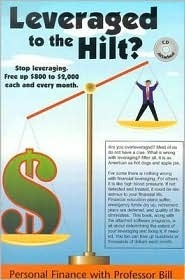 Leveraged to the Hilt?: Personal Finance with Professor Bill [With CDROM]  by  Bill Keating