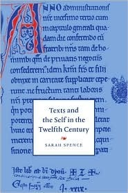 Texts And The Self In The Twelfth Century Sarah Spence