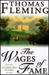The Wages of Fame Thomas J. Fleming