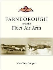 FARNBOROUGH AND THE FLEET AIR ARM Geoffrey Cooper