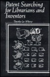 Patent Searching for Librarians and Inventors Timothy Lee Wherry