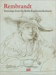 Rembrandt: Drawings from the Berlin Kupferstichkabinett Holm Bevers