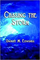 Chasing The Storm (Series #2) Dwight M. Edwards