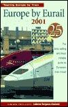 Europe  by  Eurail 2001: How to Tour Europe by Train by LaVerne Ferguson-Kosinski