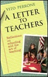 A Letter to Teachers: Reflections on Schooling and the Art of Teaching  by  Vito Perrone