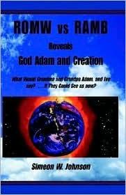 ROMW Vs. RAMB: Reveals God, Adam & Creation Simeon W. Johnson