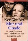 Mut und Gnade  by  Ken Wilber