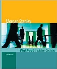 Morgan Stanley, 2005 Edition: WetFeet Insider Guide  by  Wetfeet.Com
