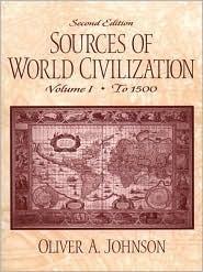 Sources of World Civilization, Volume I  by  Oliver A. Johnson