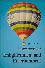 Economics: Enlightenment and Entertainment  by  Khrystenko S.S.