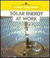Solar Energy at Work  by  David  Petersen