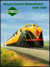 Illinois Central Streamliners, 1936-1946 Paul M. Somers