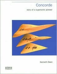 Concorde: Story Of A Supersonic Pioneer Kenneth Owen