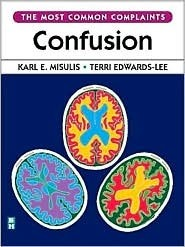 Confusion: The Most Common Complaints Series  by  Karl E. Misulis