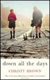 Down All the Days Christy Brown