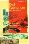 Red Capitalism In South China: Growth And Development Of The Pearl River Delta George C.S. Lin
