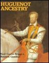 Huguenot Ancestry Noel Currer-Briggs