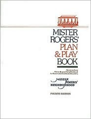 Mister Rogers Plan and Play Book Patricia Honisek