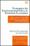 Economics for Environmental Policy in Transition Economies: An Analysis of the Hungarian Experience  by  Peter Kaderjak