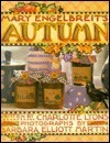 Mary Engelbreits Autumn (Craft Book, #4)  by  Charlotte Lyons