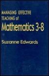 Managing Effective Teaching of Mathematics 3-8 Suzanne Edwards