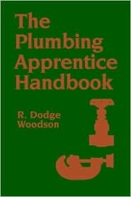 The Plumbing Apprentice Handbook  by  R. Dodge Woodson
