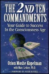 2nd Ten Commandments: Your Guide to Success in the Consciousness Age  by  Orion M. Kopelman