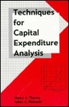 Techniques for Capital Expenditure Analysis  by  Henry C. Thorne