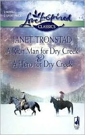 A Rich Man for Dry Creek & a Hero for Dry Creek Janet Tronstad