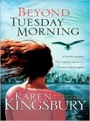 Beyond Tuesday Morning (9/11 Series, #2)  by  Karen Kingsbury