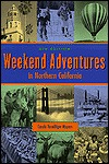 Weekend Adventures in Northern California  by  Carole Terwilliger Meyers