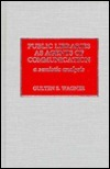 Public Libraries as Agents of Communication: A Semiotic Analysis  by  Gulten S. Wagner