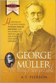 George Muller-All Things Are Possible  by  Arthur Tappan Pierson
