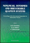 Nonlinear, Deformed And Irreversible Quantum Systems: Proceedings Of The International Symposium On Mathematical Physics, Arnold Sommerfeld Institute, 15 19 August 1994, Clausthal, Germany  by  International Symposium on Mathematical Physics