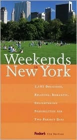 Fodors Weekends in New York, 5th Edition  by  Fodors Travel Publications Inc.