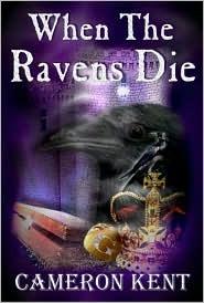 When the Ravens Die Cameron Kent