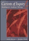 Currents of Inquiry: Readings for Academic Writing  by  Nancy Morrow
