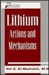Lithium: Actions and Mechanisms. Progress in Psychiatry, No. 50 Rif S. El-Mallakh