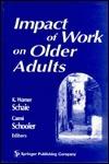 Impact of Work on Older Adults K. Warner Schaie