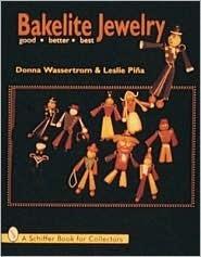 Bakelite Jewelry: Good * Better * Best Donna Wasserstrom