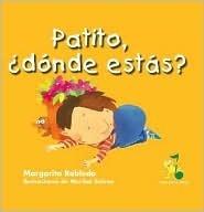 Patito, Donde Estas? (Rana, Rema, Rimas) Margarita Robleda