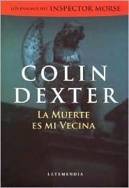 La Muerte Es Mi Vecina (Inspector Morse, #12)  by  Colin Dexter