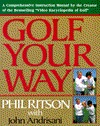 Golf Your Way: An Encyclopedia of Instruction Phil Ritson