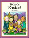 Today Is Easter!  by  P.K. Hallinan