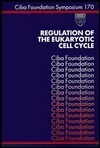 Regulation of the Eukaryotic Cell Cycle -No. 170  by  CIBA Foundation