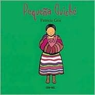 Pequena Quiche / Little Quiche (Ninos Y Ninas Del Mundo/Boys and Girls of the World (Spanish))  by  Patricia Geis