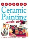 Ceramic Painting Made Easy  by  Susan Penny