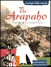 The Arapaho: Hunters Of The Great Plains  by  Karen Bush Gibson