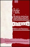 Public Bureaucracies Between Reform and Resistance: Legacies, Trends, and Effects in China, the USSR, Poland, and Yugoslavia  by  Jaroslaw Piekalkiewicz
